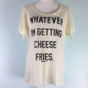 Tops - 3 for $10~ I'm Getting Cheese Fries Shirt 39PE